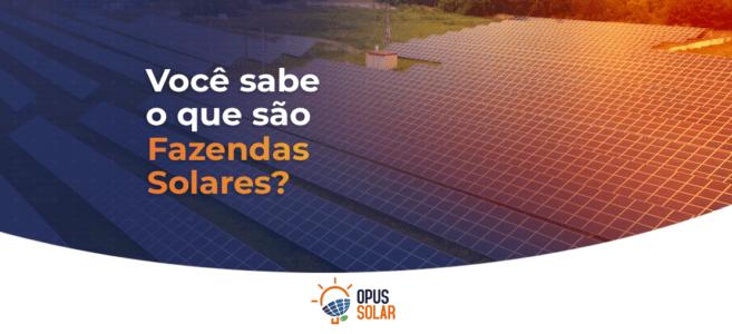10_-_o_que_são_fazendas_solares